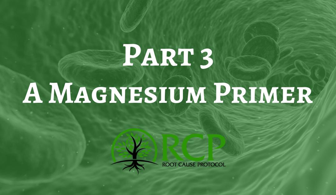 A Magnesium Primer – Part 3