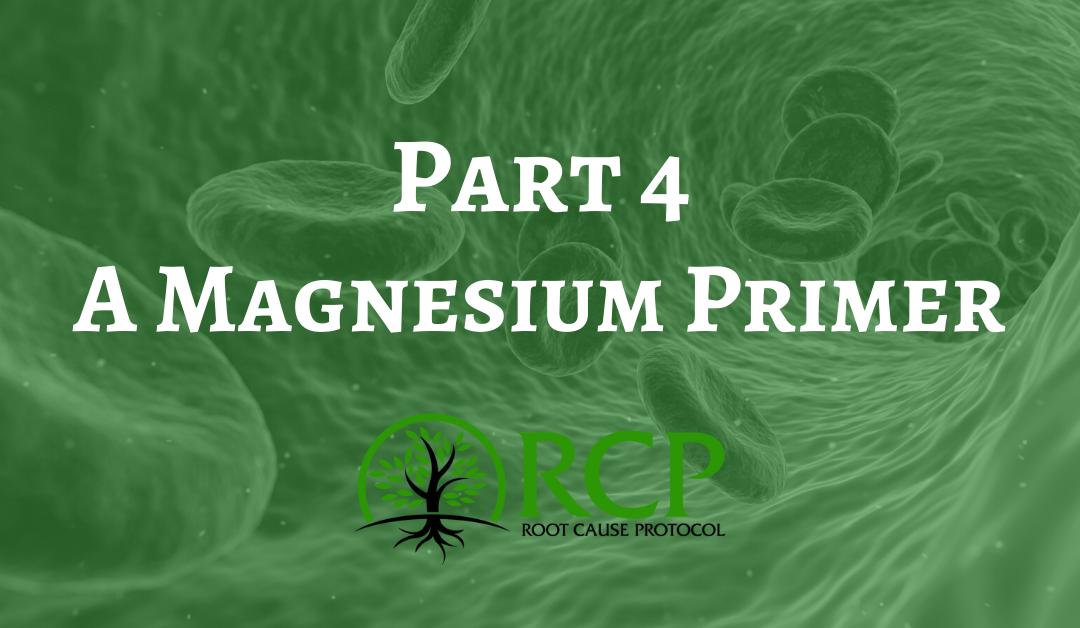 A Magnesium Primer – Part 4