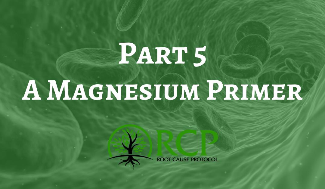 A Magnesium Primer – Part 5