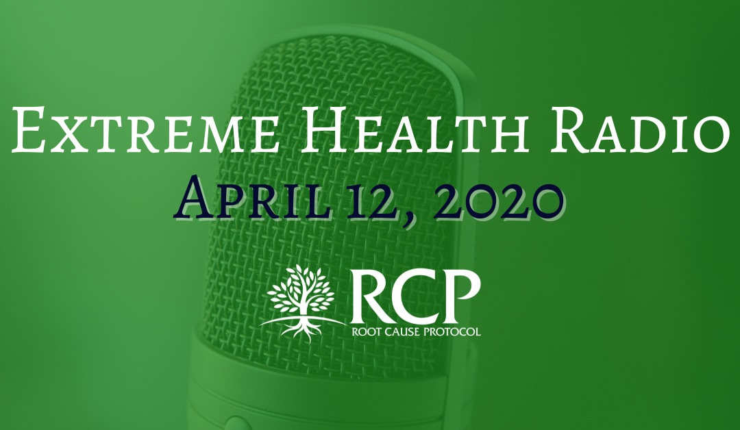 Extreme Health Radio | Coronavirus & Immunity From A Mineral Perspective – What You're Not Being Told (Episode 654) | April 12, 2020
