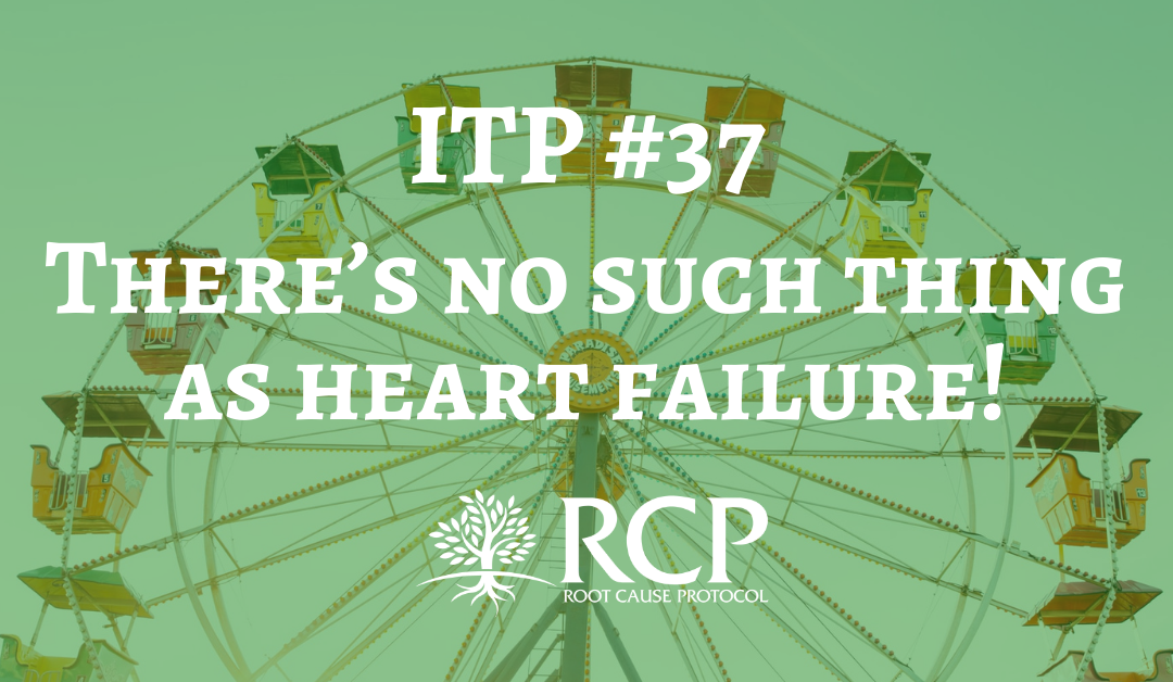 Iron Toxicity Post #37: There's no such thing as heart failure!