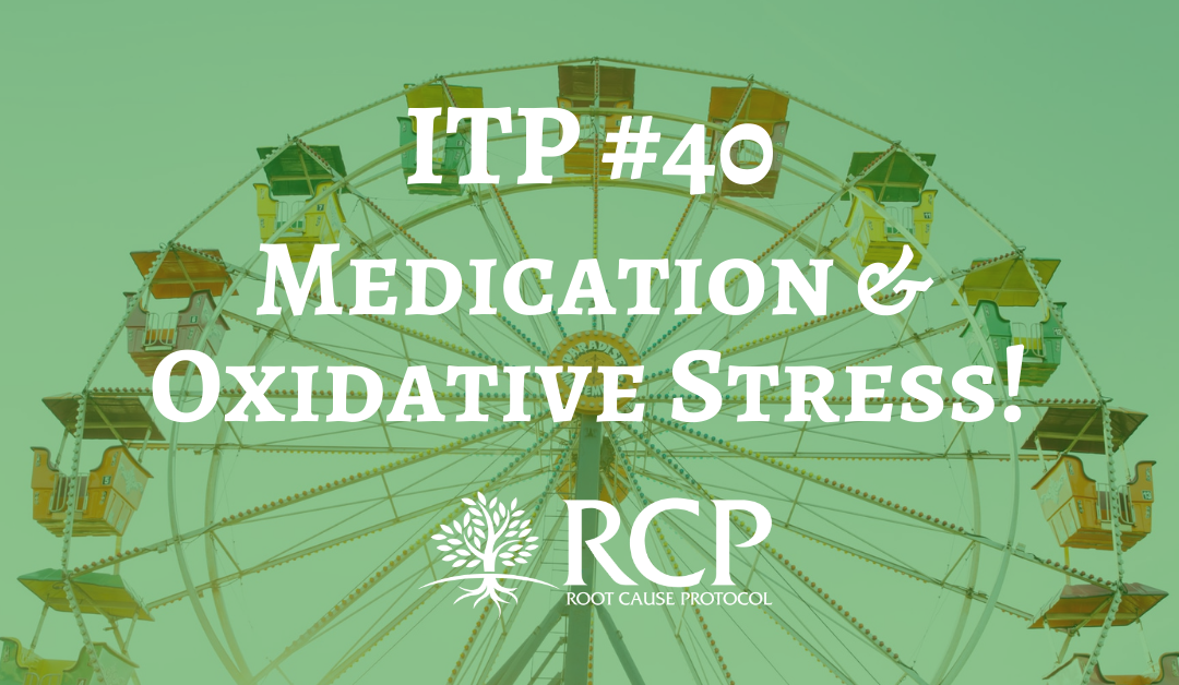 Iron Toxicity Post #40: Medication can cause iron induced oxidative stress!