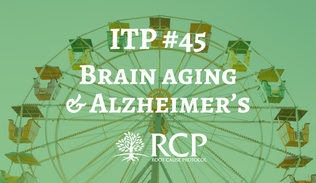 Iron Toxicity Post #45: Brain aging and Alzheimer's
