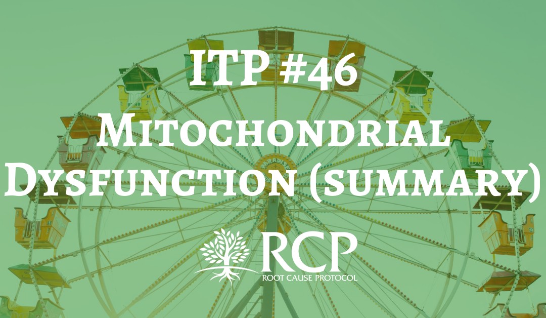 """Iron Toxicity Post #46: The """"Reader's Digest"""" version of what causes mitochondrial dysfunction"""