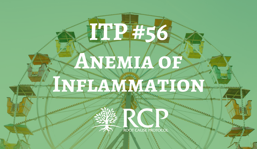 Iron Toxicity Post #56: How Anemia of Inflammation is misdiagnosed!