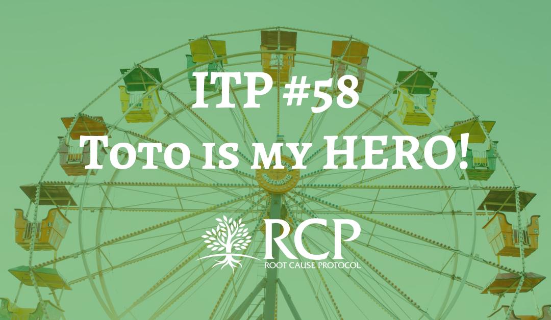 Iron Toxicity Post #58: Toto is my HERO!