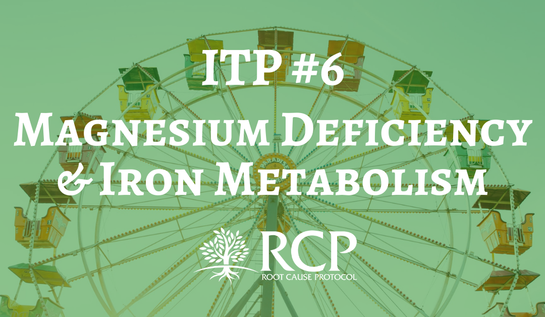 Iron Toxicity Post #6: Magnesium deficiency and abnormal iron metabolism