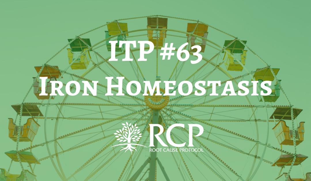 Iron Toxicity Post #63: Setting the story straight about iron homeostasis