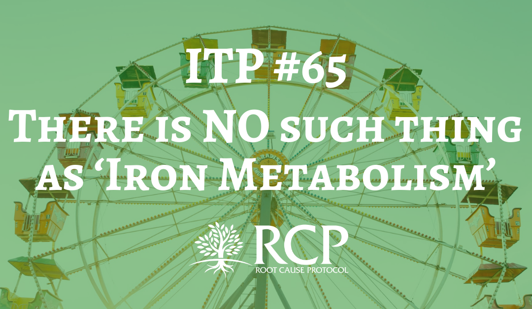 Iron Toxicity Post #65: There is NO such thing as 'Iron Metabolism'.  There is ONLY CopperIron Metabolism