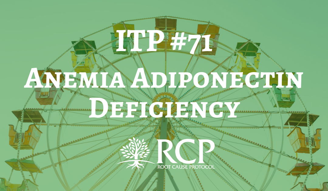 Iron Toxicity Post #71: There is no iron deficiency anemia on planet earth, but there is a pandemic of anemia adiponectin deficiency