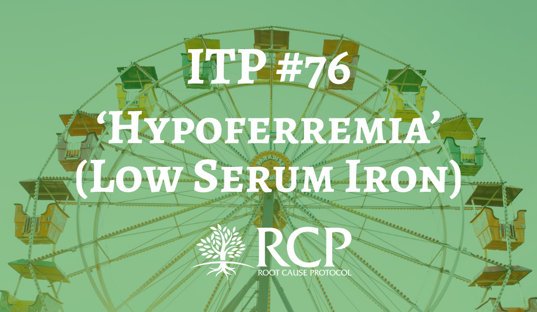 Iron Toxicity Post #76: 'Hypoferremia' (Low Serum Iron) occurs in ANY Inflammatory state